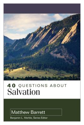 Image for 40 Questions About Salvation (40 Questions Series)