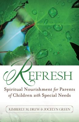 Image for Refresh: Spiritual Nourishment for Parents of Children With Special Needs