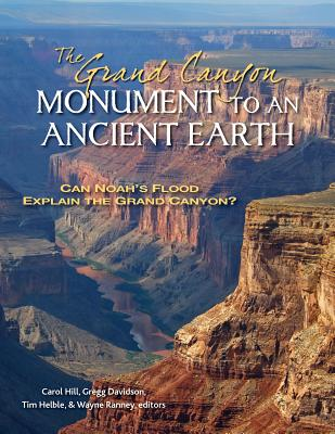 Image for The Grand Canyon, Monument to an Ancient Earth: Can Noah's Flood Explain the Grand Canyon?