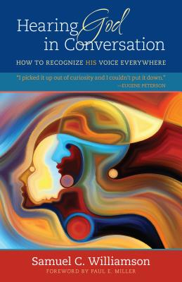 Image for Hearing God in Conversation: How to Recognize His Voice Everywhere