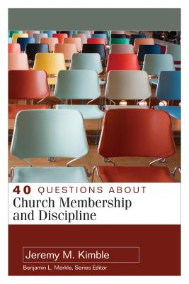 Image for 40 Questions About Church Membership and Discipline (40 Questions & Answers Series)