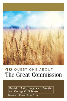 Image for 40 Questions About the Great Commission (40 Questions Series)