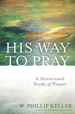 Image for His Way to Pray: A Devotional Study of Prayer