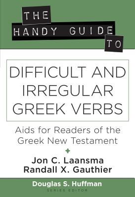 Image for The Handy Guide to Difficult and Irregular Greek Verbs: Aids for Readers of the Greek New Testament (The Handy Guide Series)