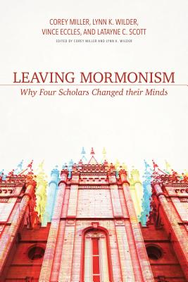 Image for Leaving Mormonism: Why Four Scholars Changed Their Minds