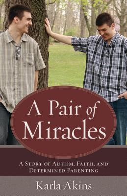 Image for A Pair of Miralces: A Story of Autism, Faith, and Determined Parenting