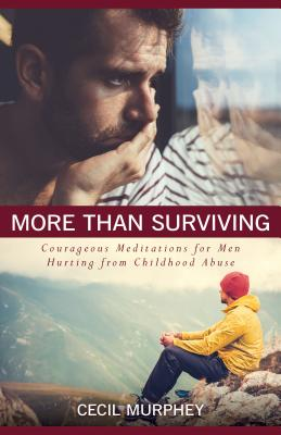 Image for More Than Surviving: Courageous Meditations for Men Hurting from Childhood Abuse