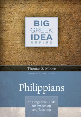 Image for Philippians: An Exegetical Guide for Preaching and Teaching (Big Greek Idea)