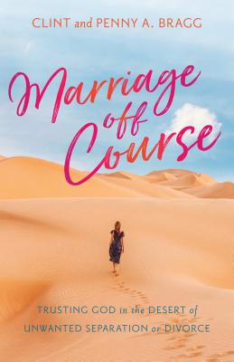 Image for Marriage Off Course: Trusting God in the Desert of Unwanted Separation or Divorce