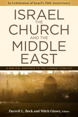 Image for Israel, the Church, and the Middle East: A biblical response to the current conflict