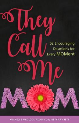 Image for They Call Me Mom: 52 Encouraging Devotions for Every Moment