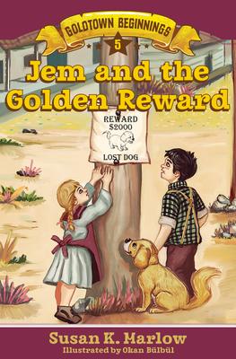 Image for Jem and the Golden Reward (Goldtown Beginnings)