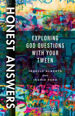 Image for Honest Answers: Exploring God Questions with Your Tween