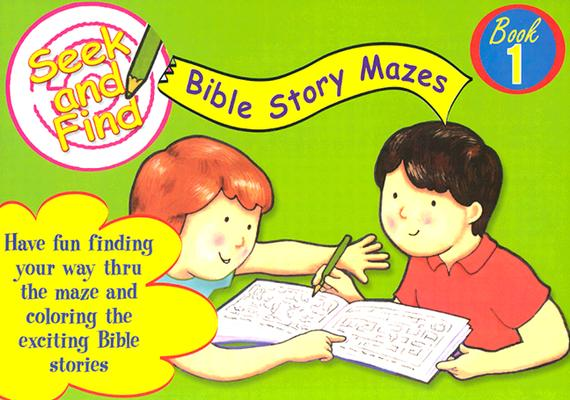 Image for Seek and Find Bible Mazes: Seek and Find Bible Story Mazes