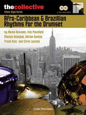 Image for Afro-Caribbean & Brazilian Rhythms for the Drums: The Collective: Ethnic Style Series, with Two CD's
