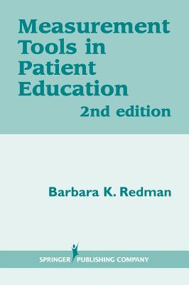 Measurement Tools in Patient Education, Second Edition, Redman PhD  RN  FAAN, Barbara K.
