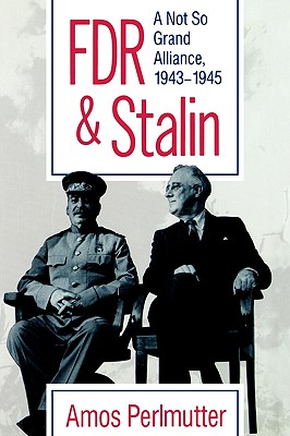 Image for FDR & STALIN: 'A NOT SO GRAND ALLIANCE, 1943?1945'