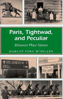 Image for Paris, Tightwad, and Peculiar : Missouri Place Names (Missouri Heritage Readers Ser.)