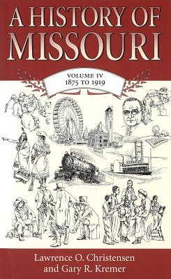Image for A History of Missouri: Volume IV, 1875 to 1919