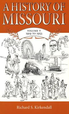 Image for A History of Missouri: Volume V: 1919 to 1953
