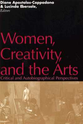 Image for Women, Creativity, and the Arts: Critical and Autobiographical Perspectives