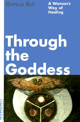 Image for Through the Goddess: A Woman's Way of Healing