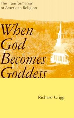Image for When God Becomes Goddess the Transformation of American Religion
