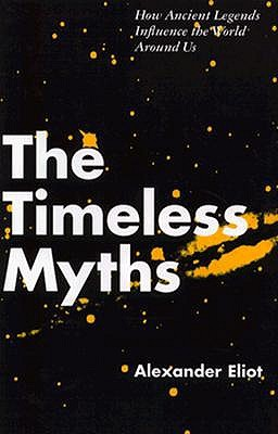 Image for Timeless Myths: How Ancient Legends Influence the World Around Us