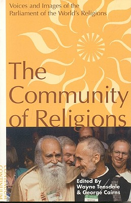 Image for Community of Religions: Voices and Images of the Parliament of the World's Religions
