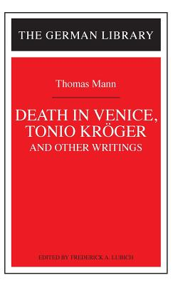 Death in Venice, Tonio Kroger, and Other Writings: Thomas Mann (German Library), Lubich, Frederick A.; Bloom, Harold