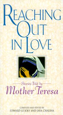Image for Reaching Out in Love: Stories Told by Mother Teresa