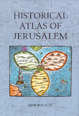 Historical Atlas of Jerusalem, Ben-Dov, Meir