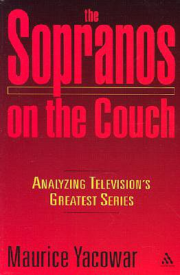 Sopranos on the Couch: Analyzing Television's Greatest Series, Yacowar, Maurice