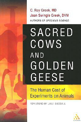 Image for Sacred Cows and Golden Geese (Human Cost of Experiments on Animals)
