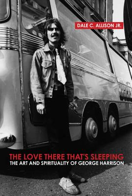Image for The Love There That's Sleeping: The Art And Spirituality of George Harrison