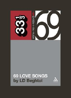 Image for 69 Love Songs: A Field Guide (Magnetic Fields) (33 1/3)