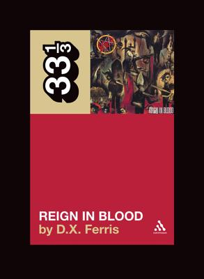 Image for Slayer's Reign in Blood (33 1/3)