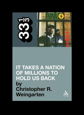Image for Public Enemy's It Takes a Nation of Millions to Hold Us Back (33 1/3)