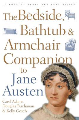 Image for The Bedside, Bathtub & Armchair Companion to Jane Austen (Bedside, Bathtub & Armchair Companions)