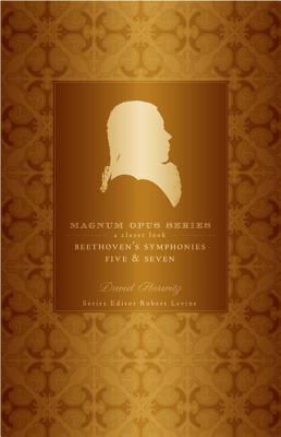 Beethoven's Fifth and Seventh Symphonies: A Closer Look (Magnum Opus), Hurwitz, David