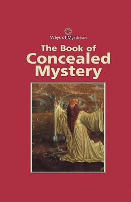 The Book of Concealed Mystery (Ways of Mysticism)