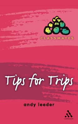 Image for Classmates: Tips for Trips