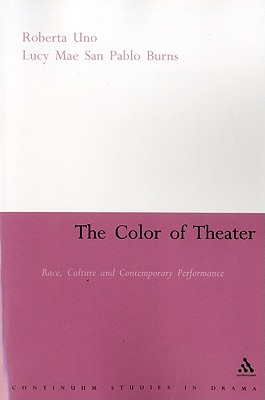 Image for The Color of Theater: Race, Culture and Contemporary Performance (Continuum Collection)