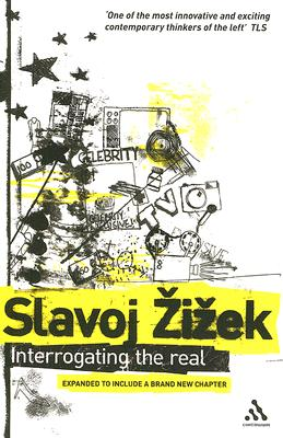 Interrogating the Real, Zizek, Slavoj
