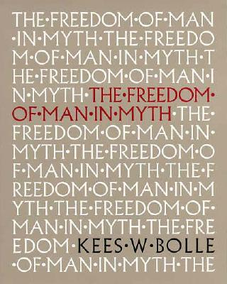 Freedom of Man in Myth, KEES W. BOLLE