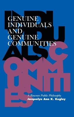 Image for Genuine Individuals and Genuine Communities: A Roycean Public Philosophy (The Vanderbilt Library of American Philosophy)