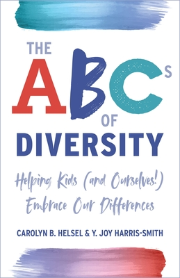 Image for The ABCs of Diversity: Helping Kids (and Ourselves!) Embrace Our Differences