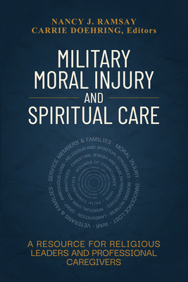 Image for Military Moral Injury and Spiritual Care: A Resource for Religious Leaders and Professional Caregivers