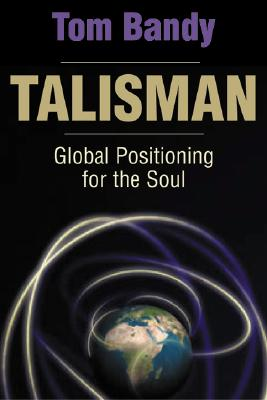 Image for Talisman: Global Positioning for the Soul