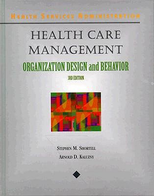Image for Health Care Management : A Text in Organizational Theory and Behavior (Delmar Series in Health Services Administration)